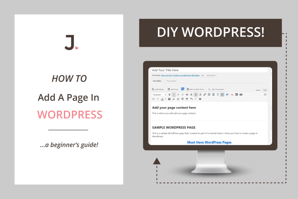 Must Have Website Pages: How To Add A Page In WordPress. Learn more at Jennifer-Franklin.com.