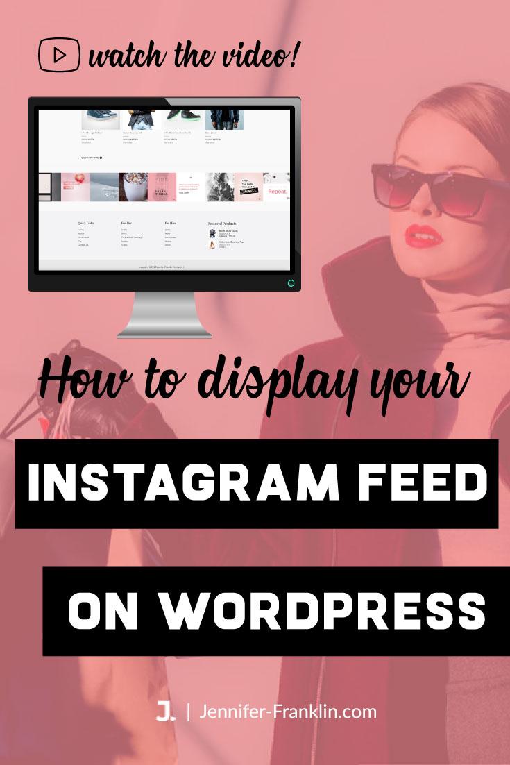 How to display instagram feed on your wordpress website | Jennifer-Franklin.com
