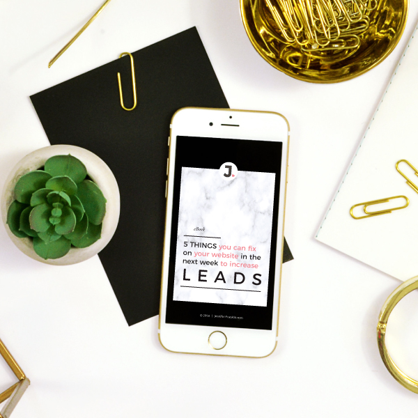 5 things you can fix on your website in the next week to increase leads | Jennifer-Franklin.com