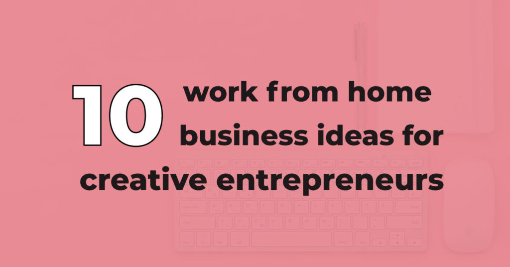 10 work form home business ideas for creative entrepreneurs | Jennifer-Franklin.com