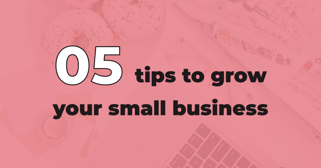 tips to grow your small business | Jennifer-Franklin.com