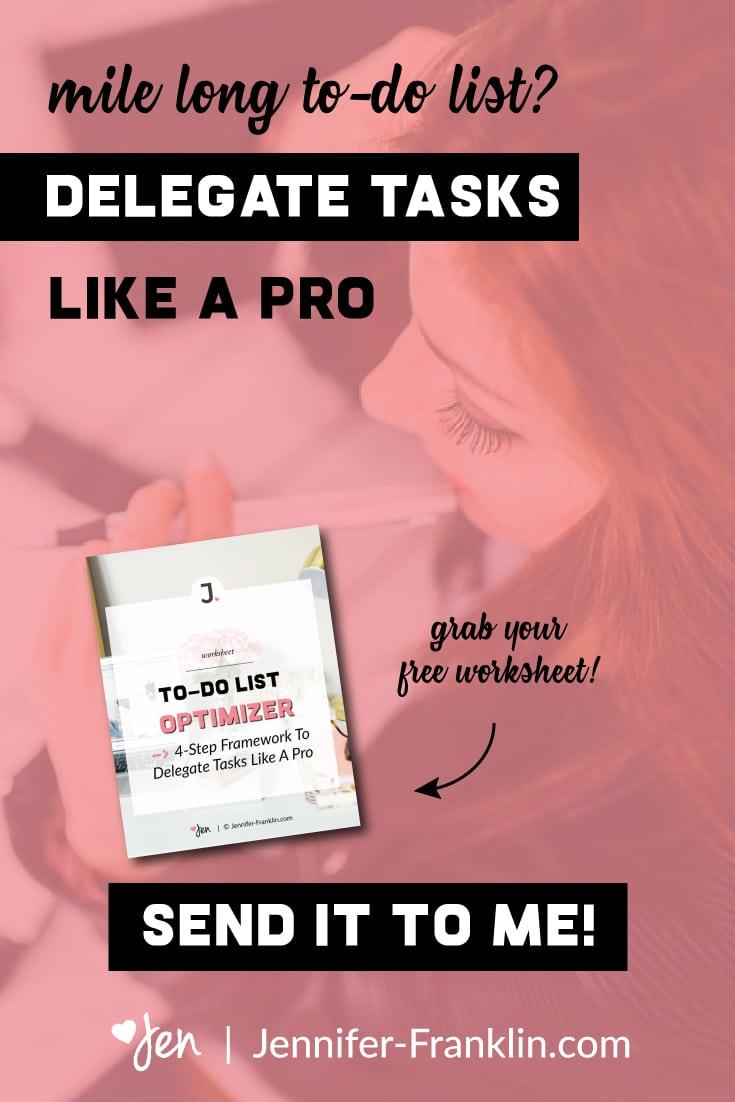 mile long to-do list? learn how to delegate tasks like a pro | jennifer-franklin.com